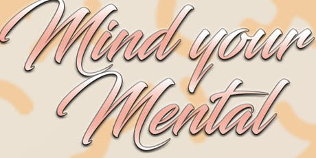 Mind Your Mental tickets