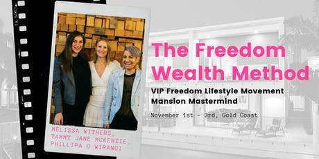 The Freedom Wealth Method - The Mansion Mastermind + Event Experience tickets