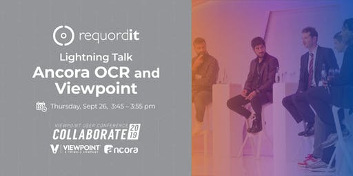 Requordit Lightning Talk: Ancora OCR - Viewpoint Collaborate 2019