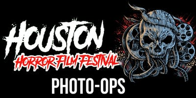 HOUSTON HORROR FILM FEST - PRO PHOTO-OPS
