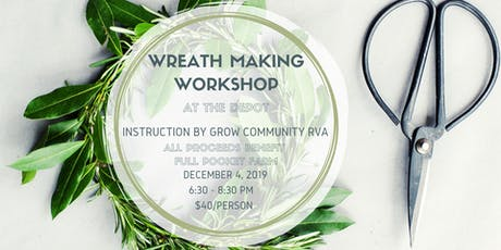 Wreath Making Class with Grow Community RVA tickets