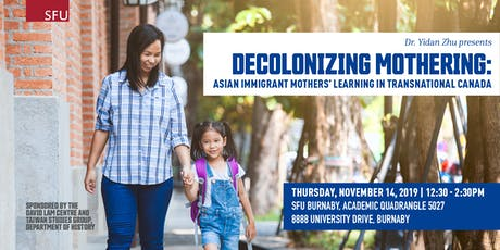 Decolonizing Mothering: Asian Immigrant Mothers' Learning in Transnational Canada tickets