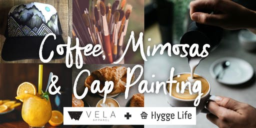 Coffee, Mimosas & Cap Painting (Trucker Hat Painting Class)
