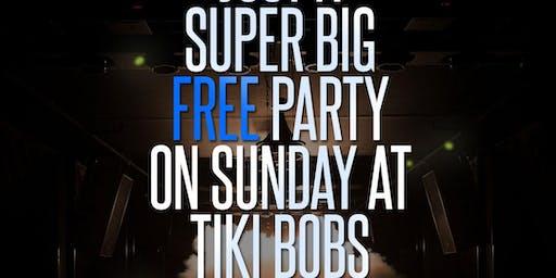 Just a Super Big FREE Party On Sunday At Tiki Bob's !