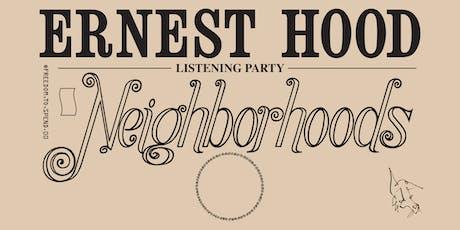 ERNEST HOOD NEIGHBORHOODS LISTENING PARTY tickets