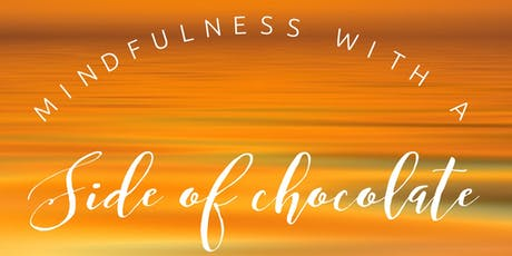 Mindfulness with a Side of Chocolate tickets