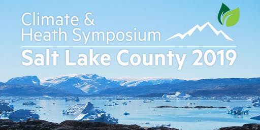 Salt Lake County 2019 Climate & Health Symposium