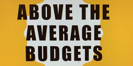 Above The Average Budgets tickets