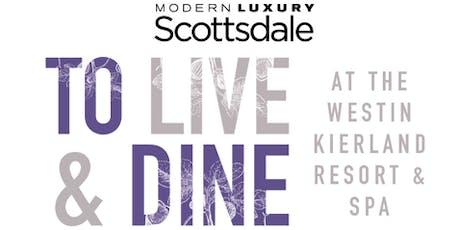 Modern Luxury Scottsdale's 1st Annual To Live & Dine tickets