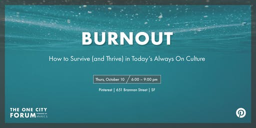 Burnout: How to Survive (And Thrive) in Today's Always On Culture