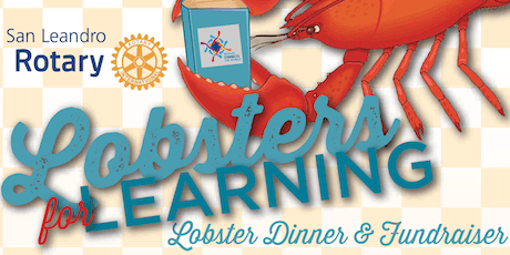 Lobsters for Learning - Supporting Rotary Youth Programs in San Leandro tickets