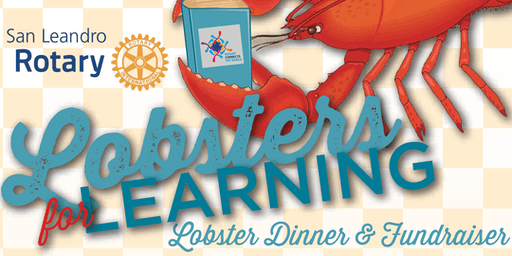 Lobsters for Learning - Supporting Rotary Youth Programs in San Leandro