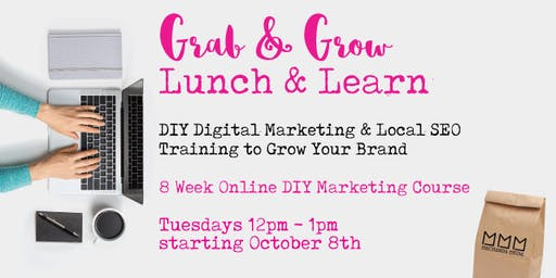 Grab and Grow Lunch and Learn (DIY Digital Marketing & Local SEO Training to Grow Your Brand)