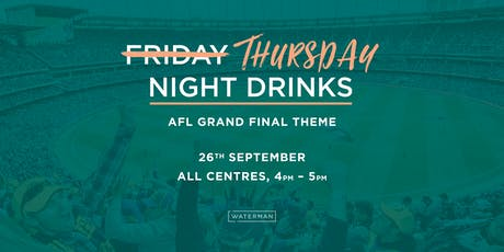Friday Night Drinks - Waterman Chadstone - Grand Final Addition tickets