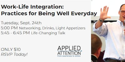 Work-Life Integration: Practices for Being Well Everyday with guest speaker, Dave Mochel!