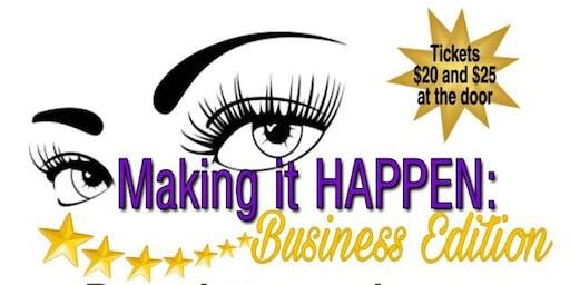 Making it HAPPEN: Business Edition