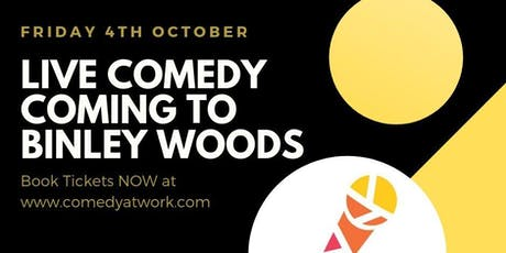 Stand Up Comedy Evening @ Binley Woods, Coventry tickets