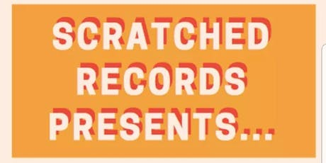 Scratched Records Presents... #2 tickets