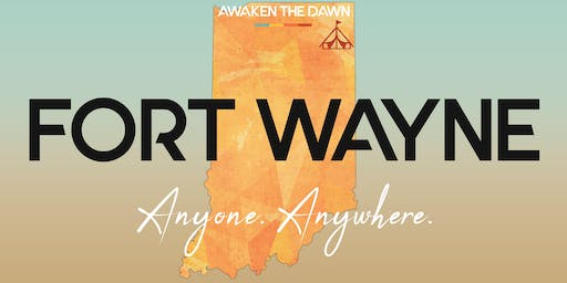 Awaken The Dawn Tent America - Fort Wayne
