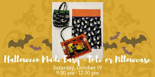 Halloween Made Easy - Tote Bag or Pillowcase • October 19, 2019