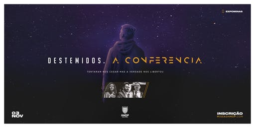 DESTEMIDOS, A CONFERÊNCIA