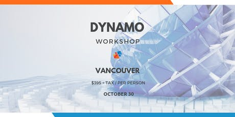 Dynamo Workshop - Vancouver tickets