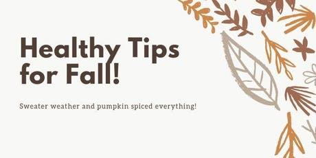 Healthy Tips for Fall tickets