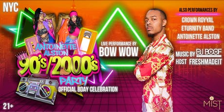 Antoinette Alston 90s/2000s Bday Celebration Featuring BOW WOW & MORE tickets