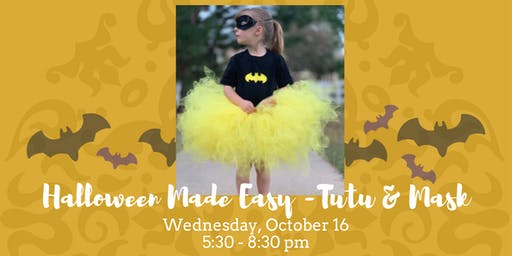 Halloween Made Easy - Tutu and Mask • October 16, 2019