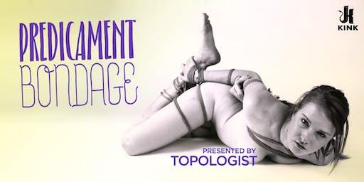Predicament Bondage presented by Topologist