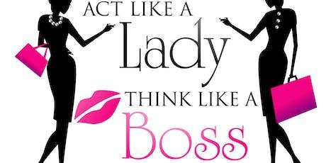 Act Like a Lady, Think Like a Boss Women Empowerme tickets