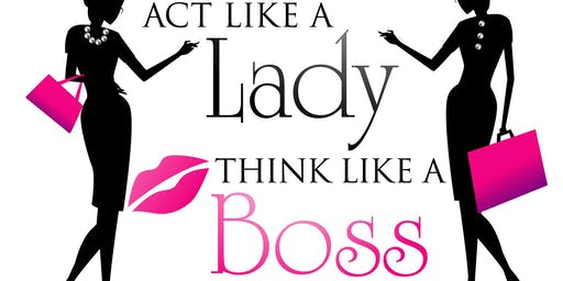 Act Like a Lady, Think Like a Boss Women Empowerme