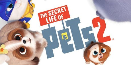 Family Featured Film: Secret Life of Pets 2 tickets