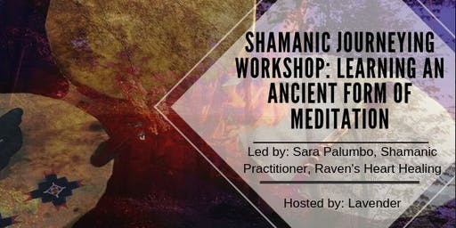 Shamanic Journeying Workshop: Learning an Ancient Form of Meditation