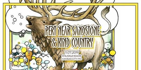 Pert Near Sandstone and Kind Country tickets