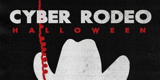 Free RSVP - CYBER RODEO HALLOWEEN: GRAVE RAVE