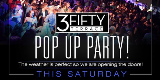 Pop Up Party at 3Fifty Terrace on Saturday, September 21st!