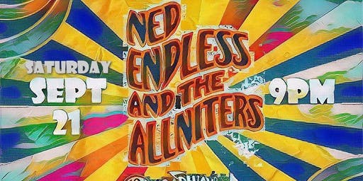 9pm - Ned Endless and the Allnighters With Christopher Kenji