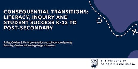 Consequential Transitions: Literacy, Inquiry and Student Success K-12 to Post-secondary tickets