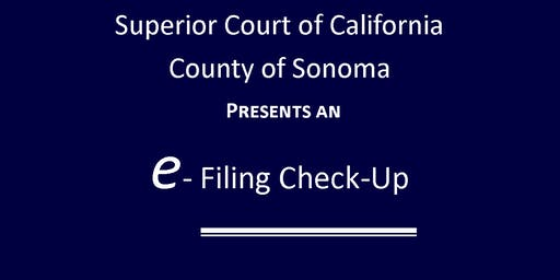 Superior Court, Sonoma County  e-File Check-Up Event