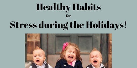 Healthy Habits for Stress During the Holidays tickets