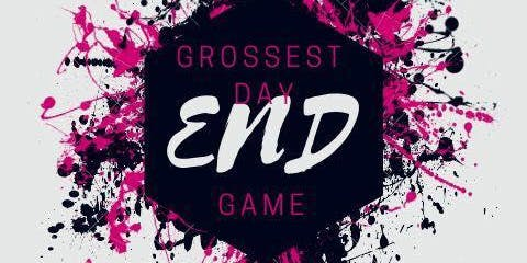 Grossest Day End Game