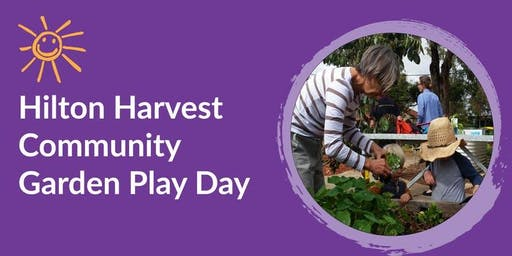Hilton Harvest Community Garden Play Day