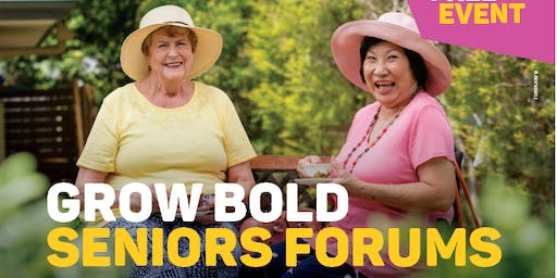Grow Bold Seniors Forum - Wyong