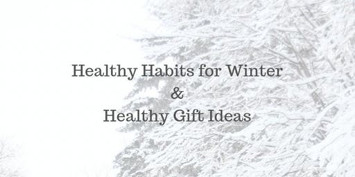 Healthy Habits for Winter & Healthy Gift Ideas