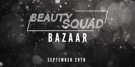 BEAUTY SQUAD BAZAAR tickets