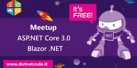 ASP.NET Core 3.0 e Blazor Meetup #AperiTech di DotNetCode biglietti