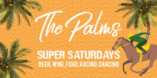 The Palms Super Saturday