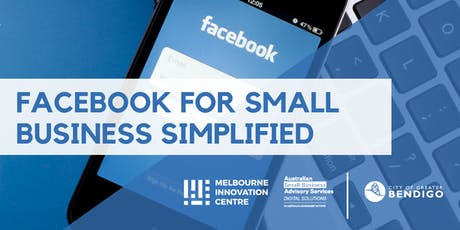 Facebook for Small Business Simplified - Greater Bendigo  tickets