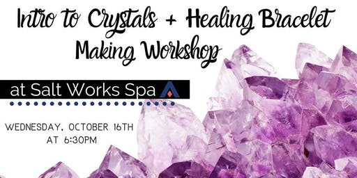 Intro to Crystals + Healing  Bracelet Making Workshop at Salt Works Spa